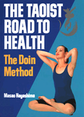 THE TAOIST ROAD TO HEALTH―The Doin Method